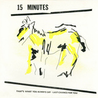 15 Minutes - That's What You Always Say