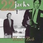 22 Jacks - Uncle Bob