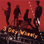 3 Day Wheely - Rocket Science
