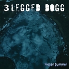 3 Legged Dogg - Frozen Summer