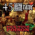 45 Grave - Pick Your Poison