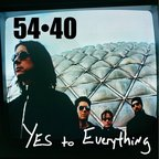 54·40 - Yes To Everything