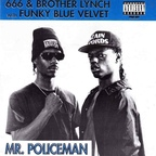 666 & Brother Lynch With Funky Blue Velvet - Mr. Policeman