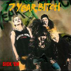 7 Year Bitch - Sick 'Em