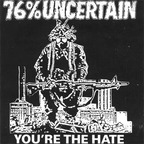 76% Uncertain - You're The Hate