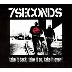 7Seconds - Take It Back, Take It On, Take It Over!