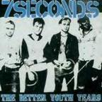 7Seconds - The Better Youth Years