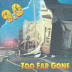 9.0 - Too Far Gone