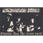 A Blind Cat Twist - Whistlin' Past The Grave Yard