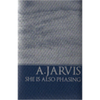 A. Jarvis - She Is Also Phasing