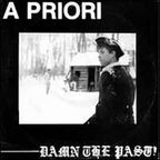 A Priori - Damn The Past!