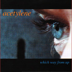 Acetylene - Which Way From Up