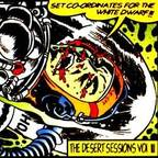 Acquitted Felons - The Desert Sessions Vol III · Set Co-Ordinates For The White Dwarf!!!