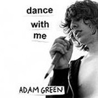 Adam Green - Dance With Me