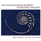 Adam Shulman Quartet - On Second Thought