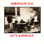 Adrenalin O.D. - Let's Barbeque