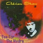 Adrian Shaw - Tea For The Hydra