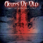 Aeons Of Old - When The Blood Runs Clear