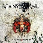 Against All Will - A Rhyme & Reason
