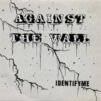 Against The Wall - Identify Me