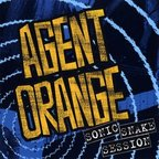 Agent Orange - Sonic Snake Session