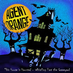 Agent Orange - This House Is Haunted