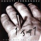 Agustí Fernández - 1 Is Not 1 · Piano Bits And Pieces