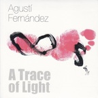Agustí Fernández - A Trace Of Light