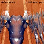 Aidan Baker - I Fall Into You