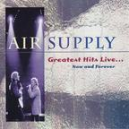Air Supply - Greatest Hits Live... Now And Forever