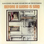 Alan Gowen · Phil Miller · Richard Sinclair · Trevor Tomkins - Before A Word Is Said