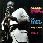 Albert Ayler Quintet - At Slug's Saloon · May 1, 1966 · Vol. 1