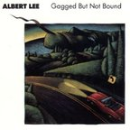 Albert Lee - Gagged But Not Bound
