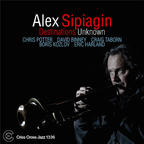 Alex Sipiagin - Destinations Unknown