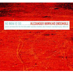 Alexander Hawkins Ensemble - No Now Is So