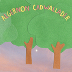 Algernon Cadwallader - Some Kind Of Cadwallader