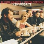 Alison Krauss + Union Station - New Favorite
