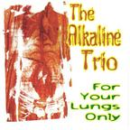 Alkaline Trio - For Your Lungs Only
