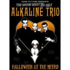 Alkaline Trio - The Show Must Go Off! · Halloween At The Metro