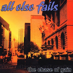 All Else Fails - The Chase Of Gain