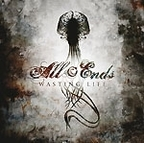 All Ends - Wasting Life