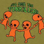 All Hail The Funkillers - s/t