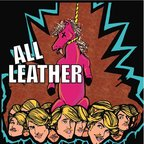 All Leather - Hung Like A Horse
