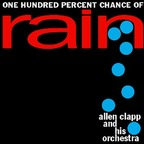 Allen Clapp And His Orchestra - One Hundred Percent Chance Of Rain