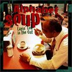 Alphabet Soup - Layin' Low In The Cut