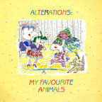Alterations - My Favourite Animals
