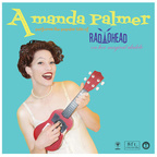 Amanda Palmer - Amanda Palmer Performs The Popular Hits Of Radiohead On Her Magical Ukulele
