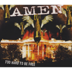 Amen - Too Hard To Be Free