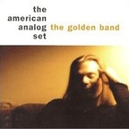 American Analog Set - The Golden Band