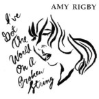 Amy Rigby - I've Got The World On A Broken String